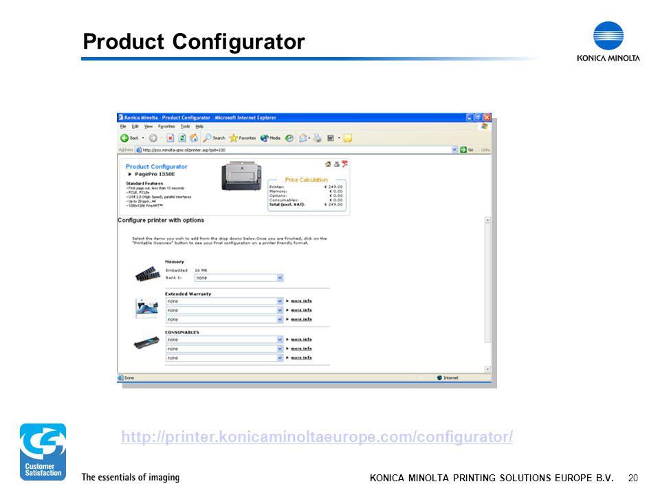 20 KONICA MINOLTA PRINTING SOLUTIONS EUROPE B.V. Product Configurator http://printer.konicaminoltaeurope.com/configurator/