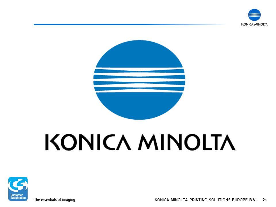24 KONICA MINOLTA PRINTING SOLUTIONS EUROPE B.V.