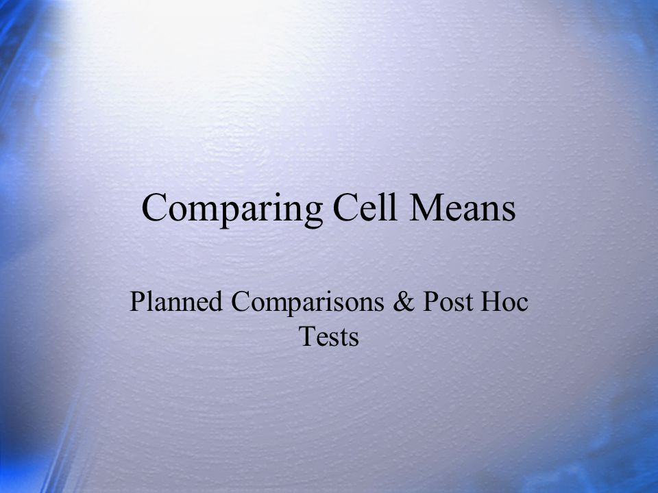 Questions  What is the main difference between planned comparisons and post hoc tests.