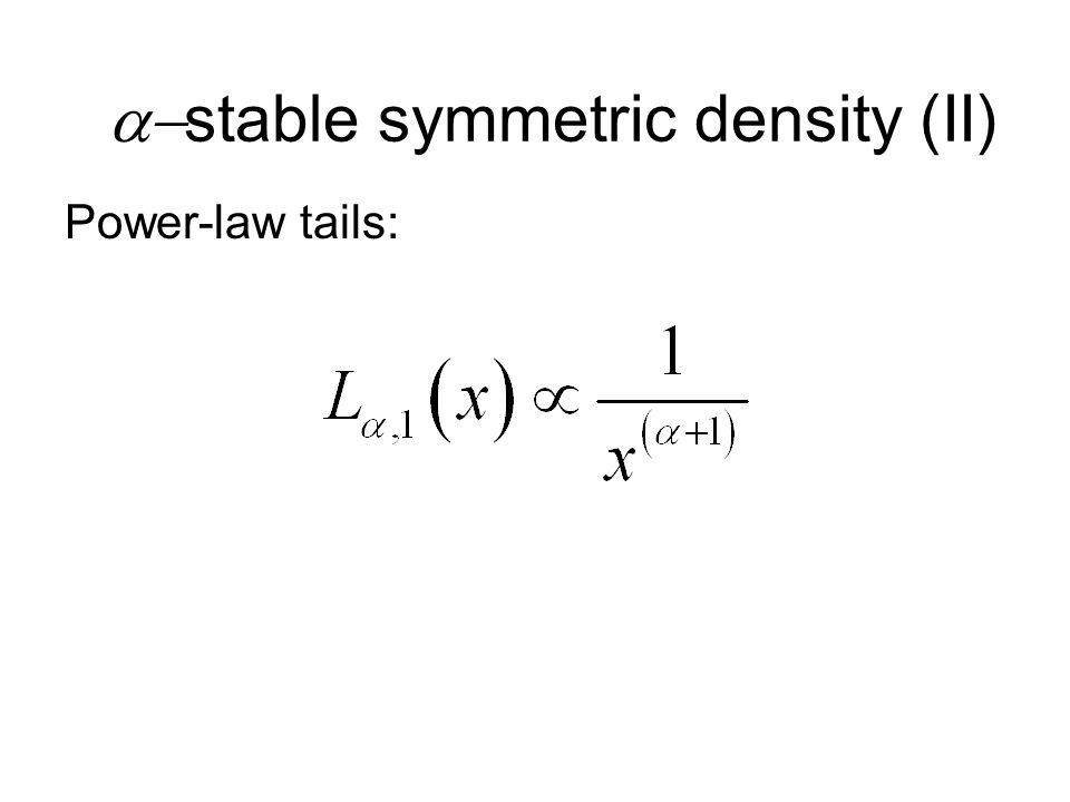 Power-law tails:  stable symmetric density (II)