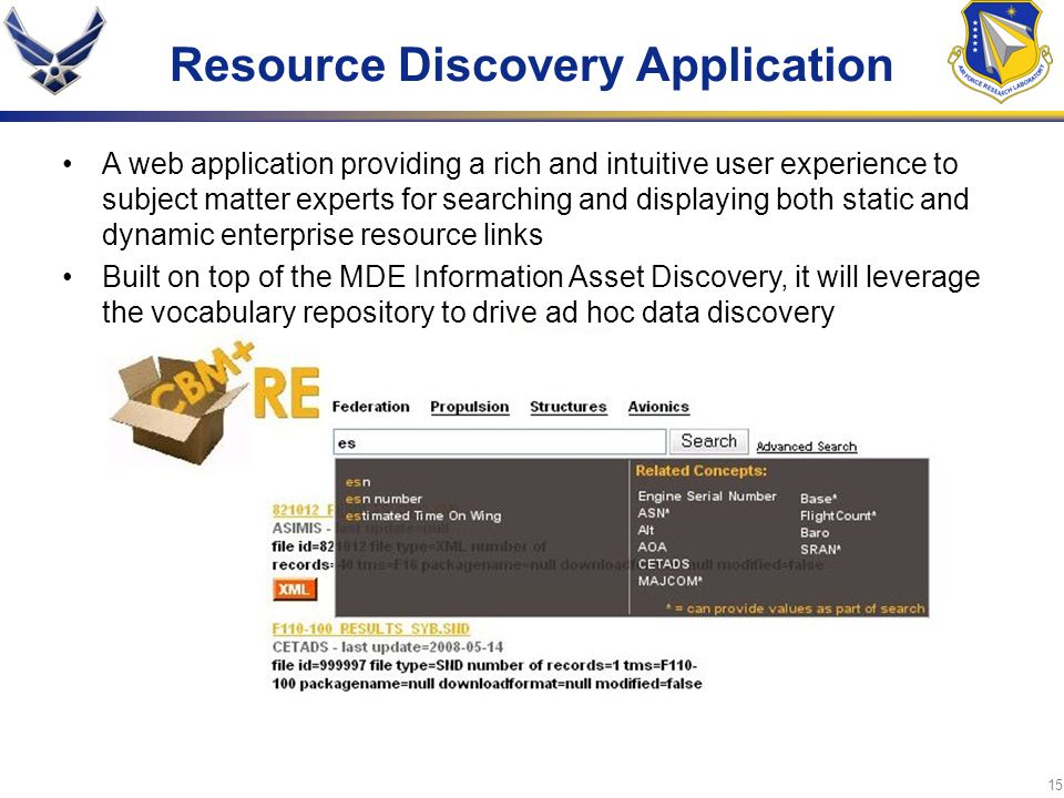 15 Resource Discovery Application A web application providing a rich and intuitive user experience to subject matter experts for searching and display