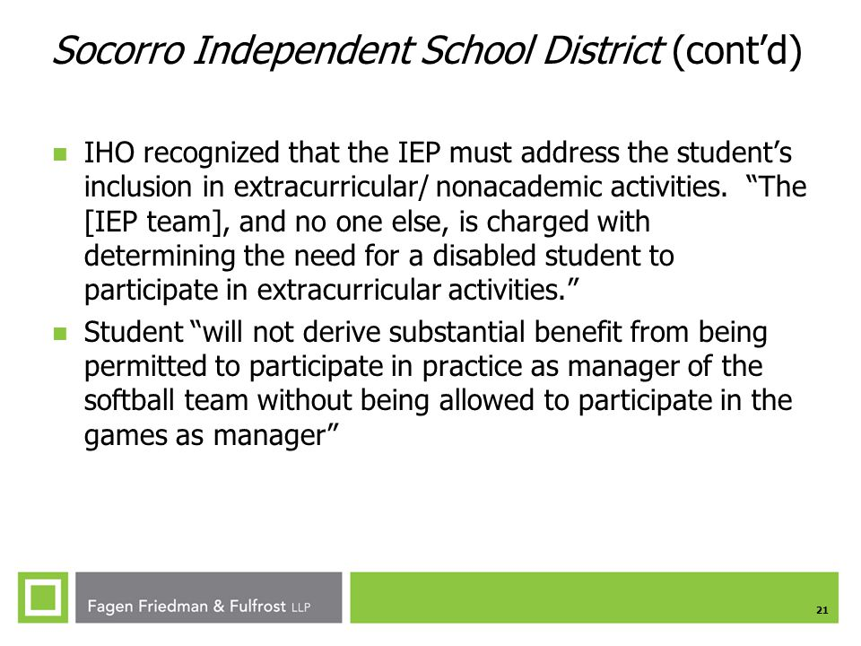 21 Socorro Independent School District (cont'd) IHO recognized that the IEP must address the student's inclusion in extracurricular/ nonacademic activities.
