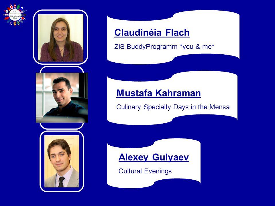 Claudinéia Flach ZiS BuddyProgramm *you & me* Mustafa Kahraman Culinary Specialty Days in the Mensa Alexey Gulyaev Cultural Evenings