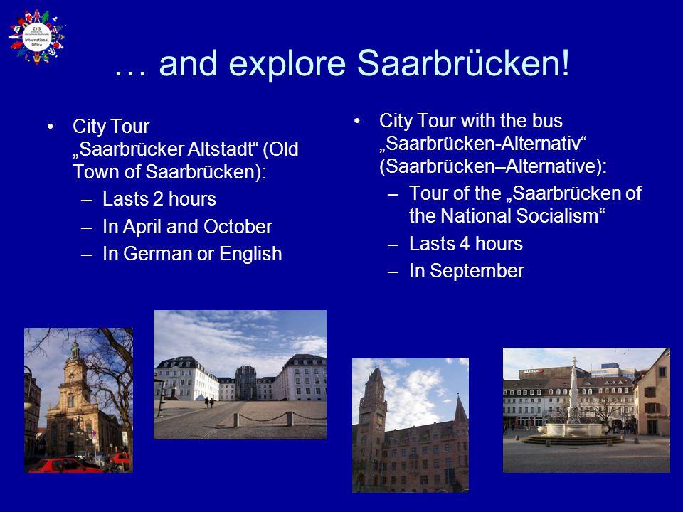 "… and explore Saarbrücken! City Tour ""Saarbrücker Altstadt"" (Old Town of Saarbrücken): –Lasts 2 hours –In April and October –In German or English City"