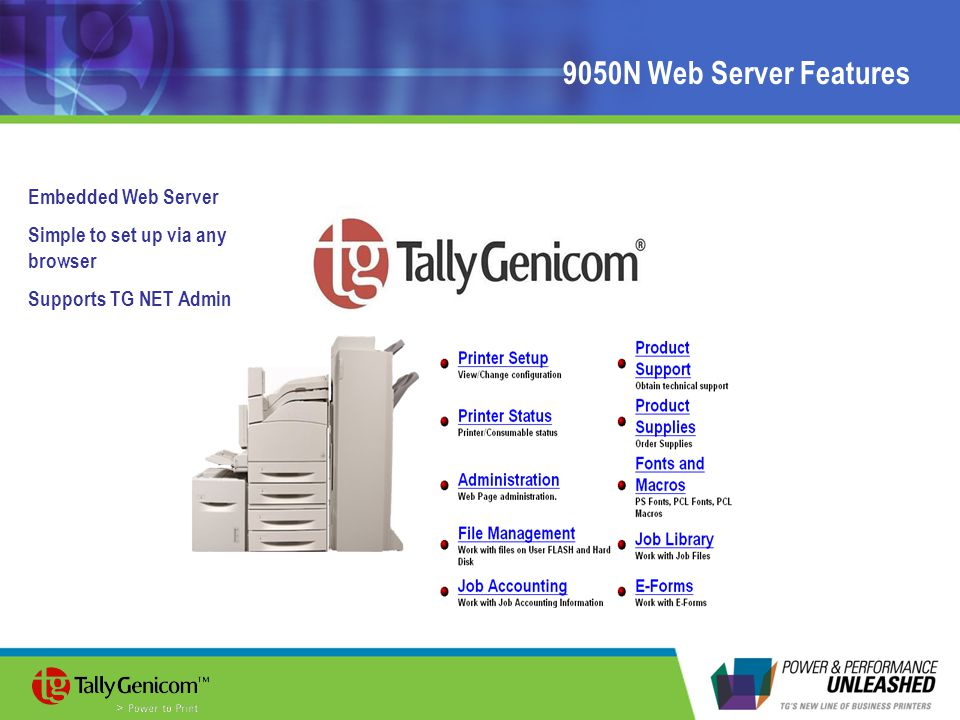9050N Web Server Features Embedded Web Server Simple to set up via any browser Supports TG NET Admin