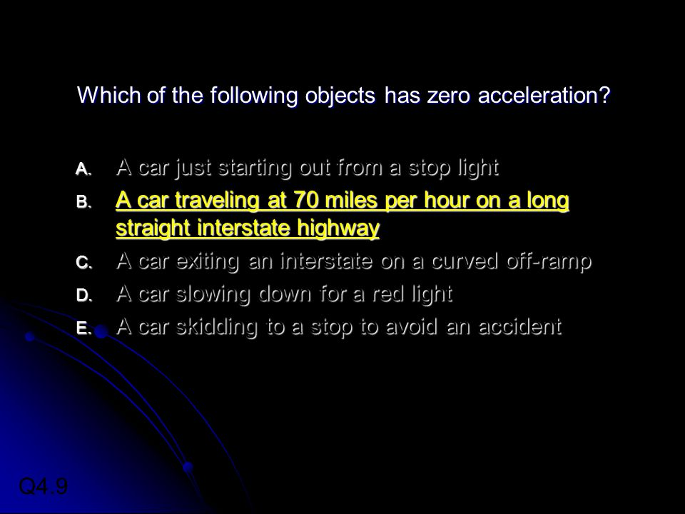 Which of the following objects has zero acceleration.