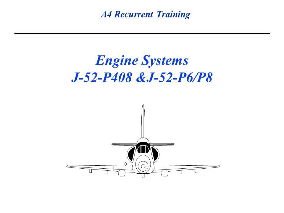 A4 Recurrent Training Engine Systems J-52-P408 &J-52-P6/P8