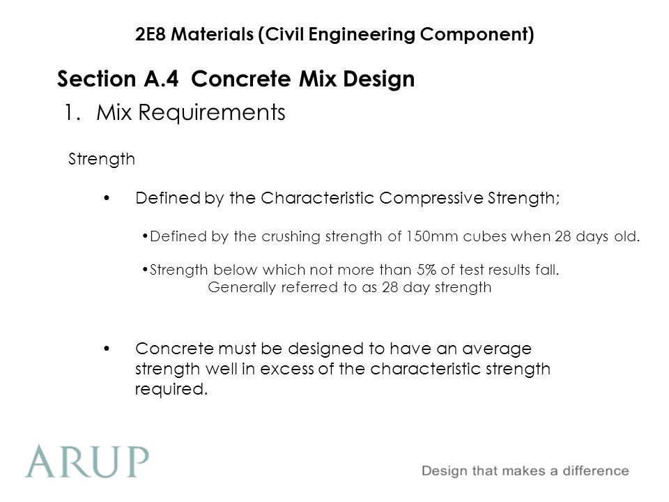 2E8 Materials (Civil Engineering Component) 1.Mix Requirements Section A.4Concrete Mix Design Strength Defined by the Characteristic Compressive Stren