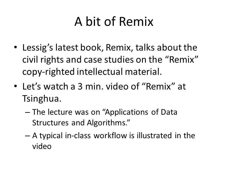 "A bit of Remix Lessig's latest book, Remix, talks about the civil rights and case studies on the ""Remix"" copy-righted intellectual material. Let's wat"
