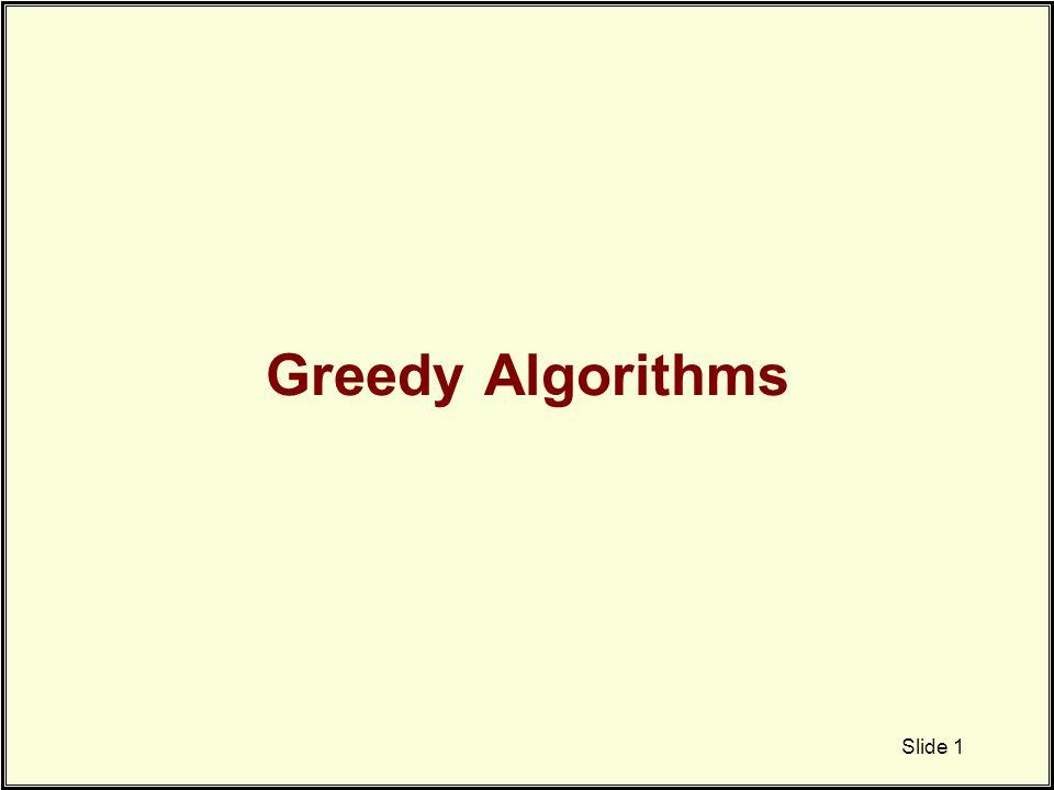 Greedy Algorithms Slide 1