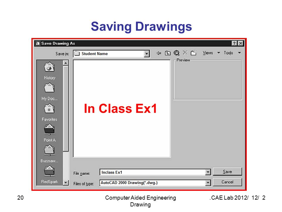 2 / 12 / 2012 CAE Lab.Computer Aided Engineering Drawing 20 Saving Drawings In Class Ex1