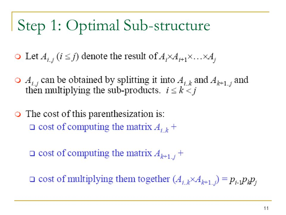 11 Step 1: Optimal Sub-structure