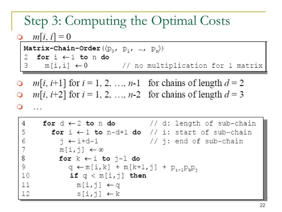 22 Step 3: Computing the Optimal Costs
