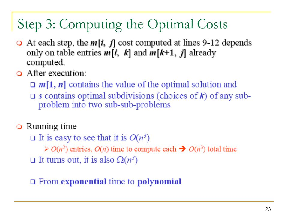 23 Step 3: Computing the Optimal Costs