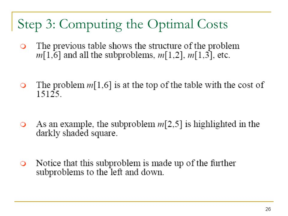 26 Step 3: Computing the Optimal Costs