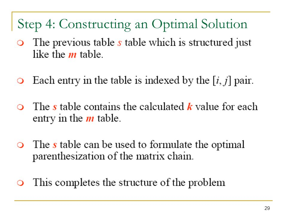 29 Step 4: Constructing an Optimal Solution