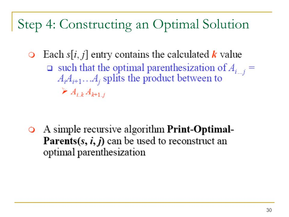 30 Step 4: Constructing an Optimal Solution
