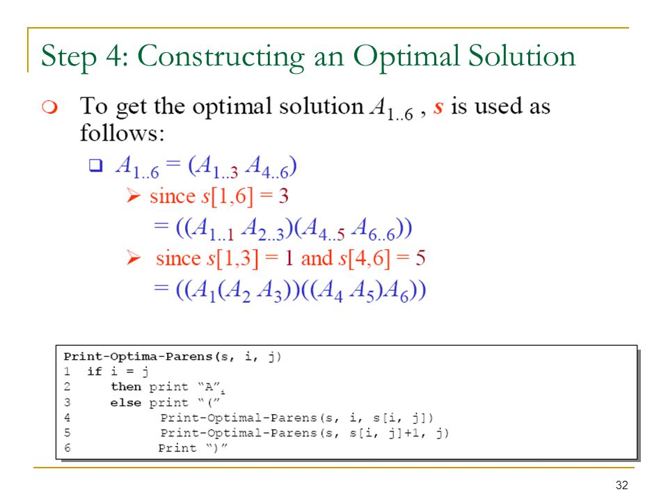 32 Step 4: Constructing an Optimal Solution