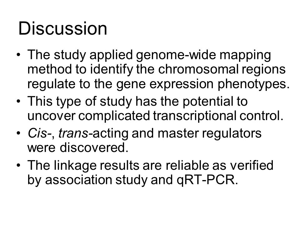 Discussion The study applied genome-wide mapping method to identify the chromosomal regions regulate to the gene expression phenotypes.