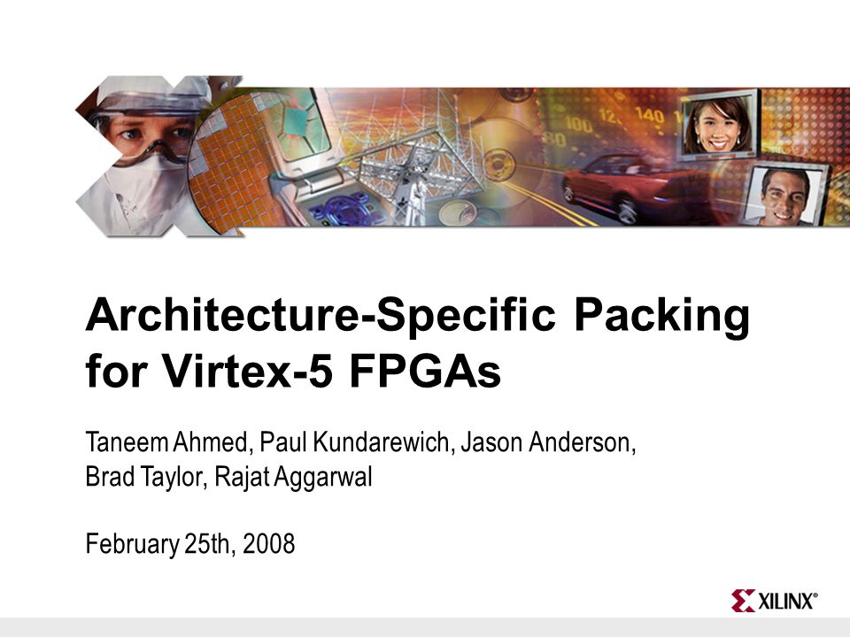 2 Overview Virtex-5 6-LUT Packing Virtex-5 DSP and Block RAM Packing Results Summary