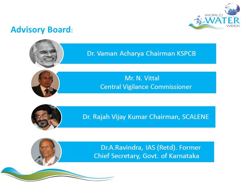 Dr. Vaman Acharya Chairman KSPCB Dr. Rajah Vijay Kumar Chairman, SCALENE Dr.A.Ravindra, IAS (Retd). Former Chief Secretary, Govt. of Karnataka Advisor