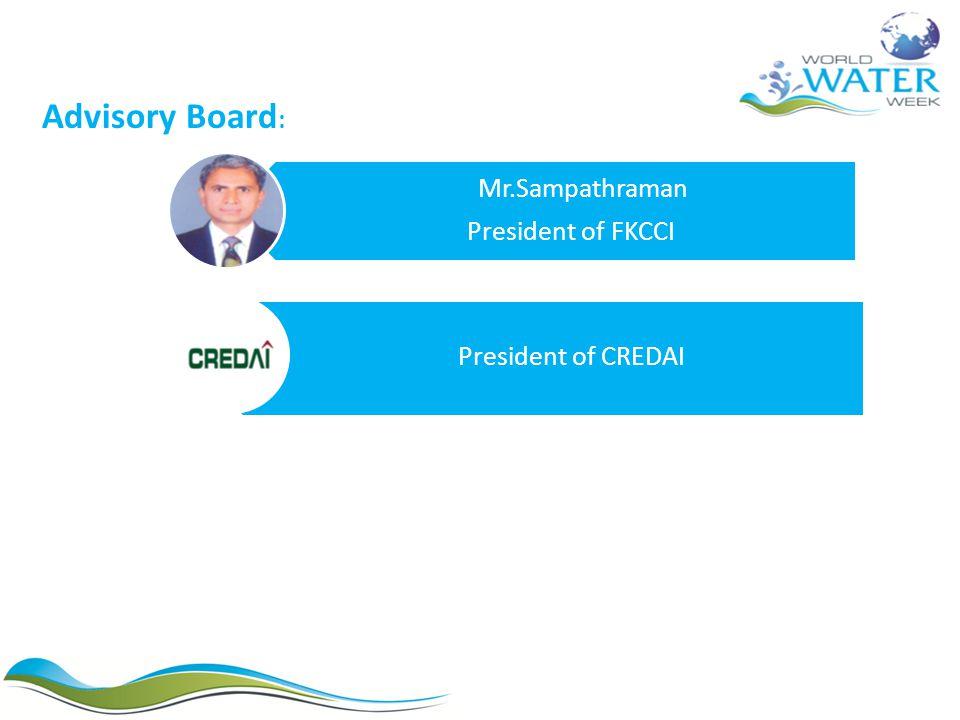 Mr.Sampathraman President of FKCCI President of CREDAI Advisory Board :