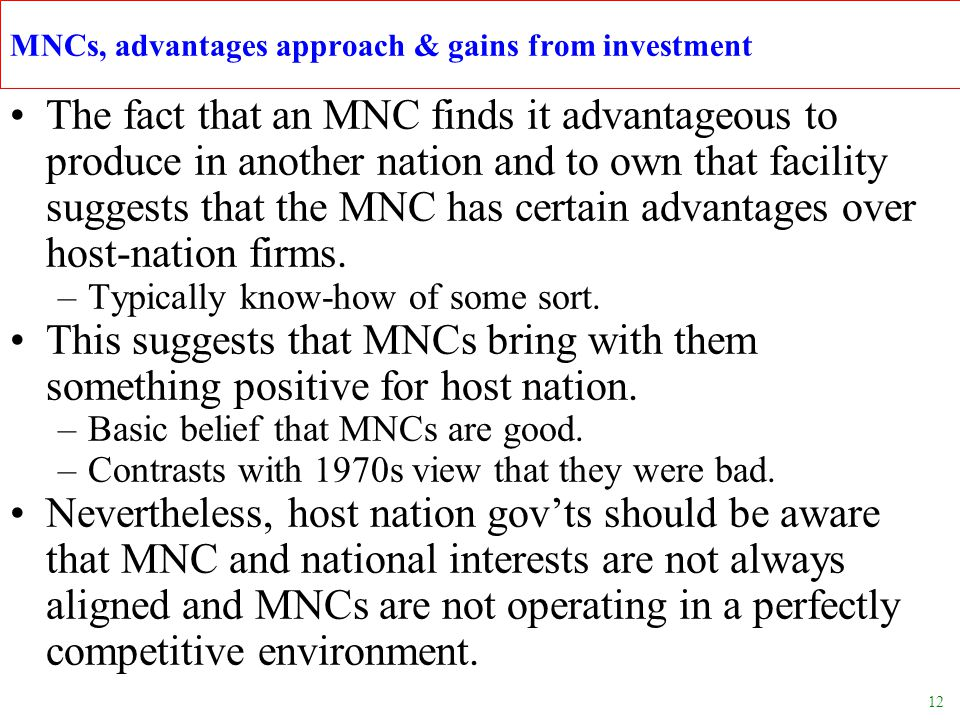 12 The fact that an MNC finds it advantageous to produce in another nation and to own that facility suggests that the MNC has certain advantages over