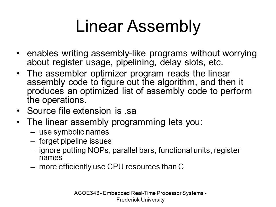 ACOE343 - Embedded Real-Time Processor Systems - Frederick University Linear Assembly enables writing assembly-like programs without worrying about re