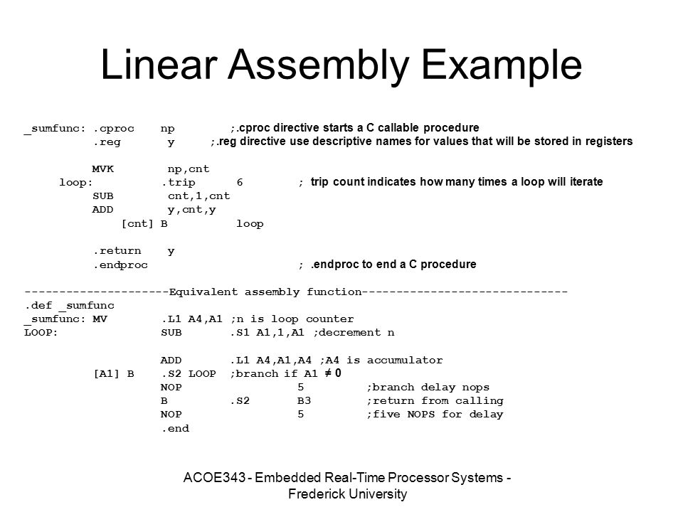 ACOE343 - Embedded Real-Time Processor Systems - Frederick University Linear Assembly Example _sumfunc:.cproc np;.cproc directive starts a C callable