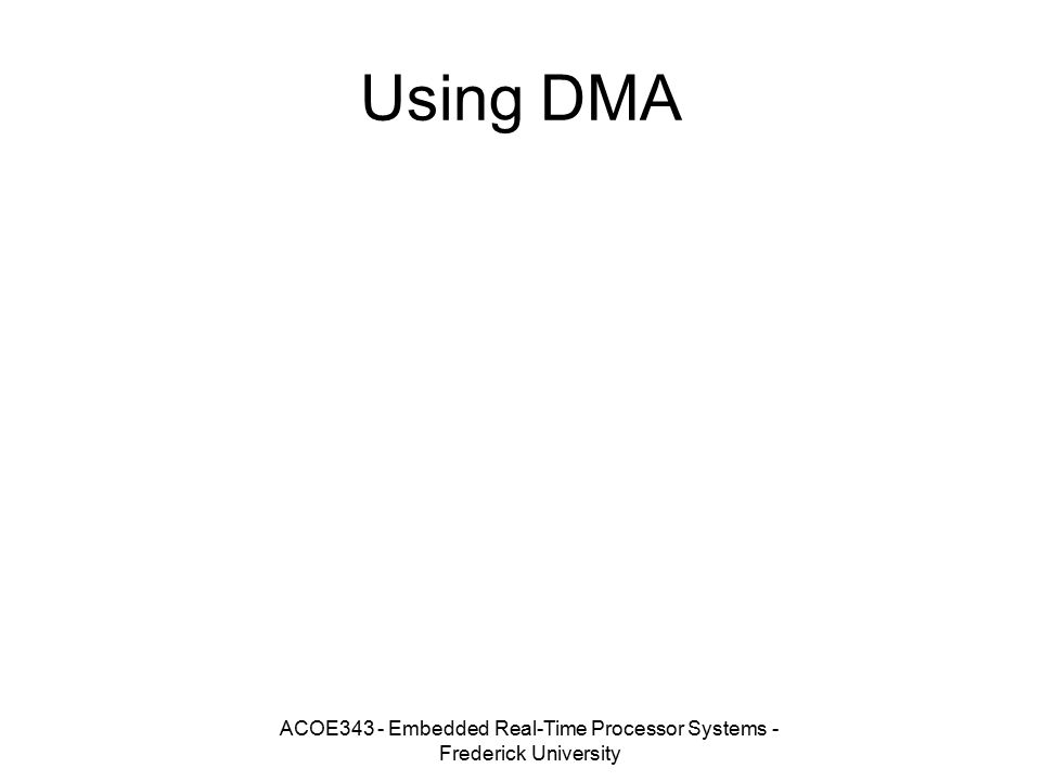 ACOE343 - Embedded Real-Time Processor Systems - Frederick University Using DMA