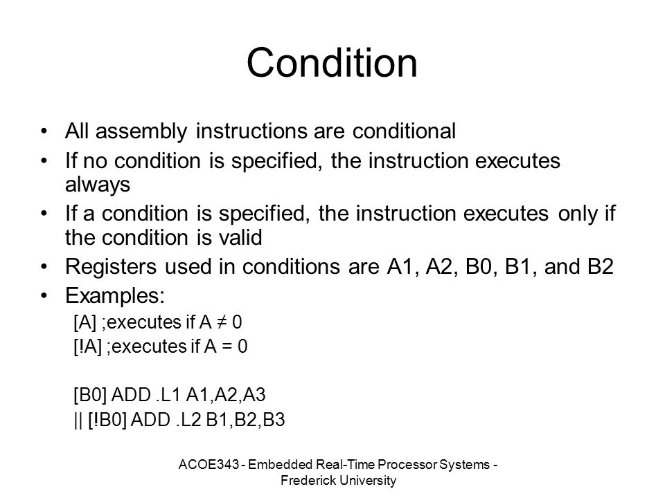 ACOE343 - Embedded Real-Time Processor Systems - Frederick University Condition All assembly instructions are conditional If no condition is specified