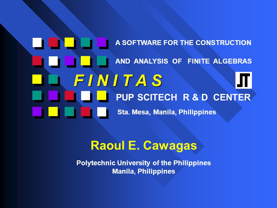 ABOUT F I N I T A S FINITAS is a unique finite algebra package designed for the construction and analysis of finite algebraic structures like groupoids, quasigroups, loops (which are not associative) as well as semigroups and groups (which are associative).