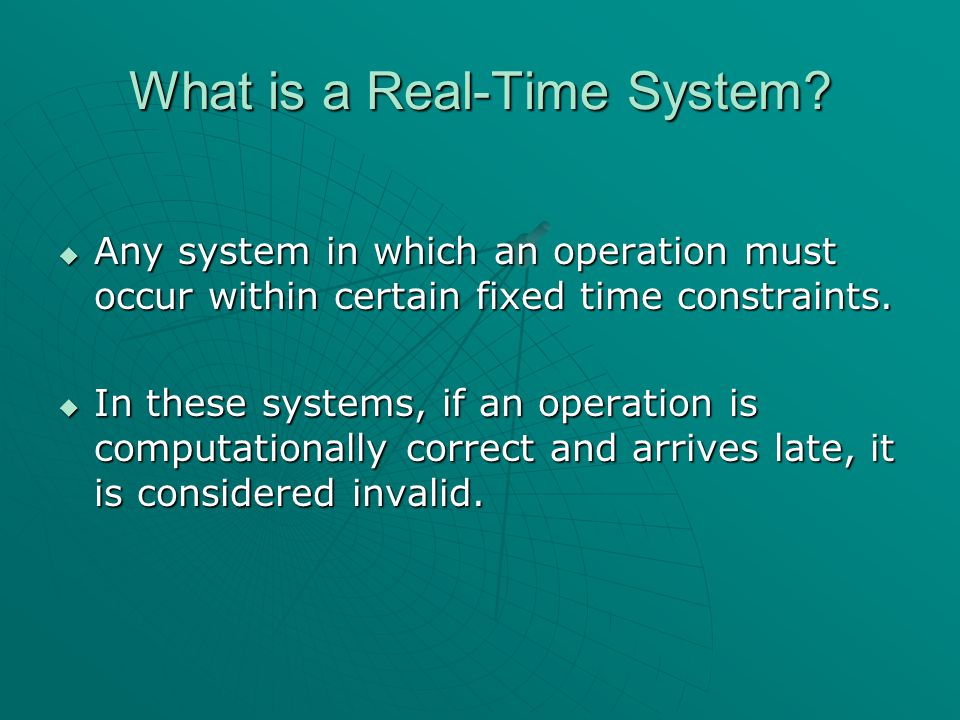 Real-Time System Categories  Hard Real-Time Timing is critical.