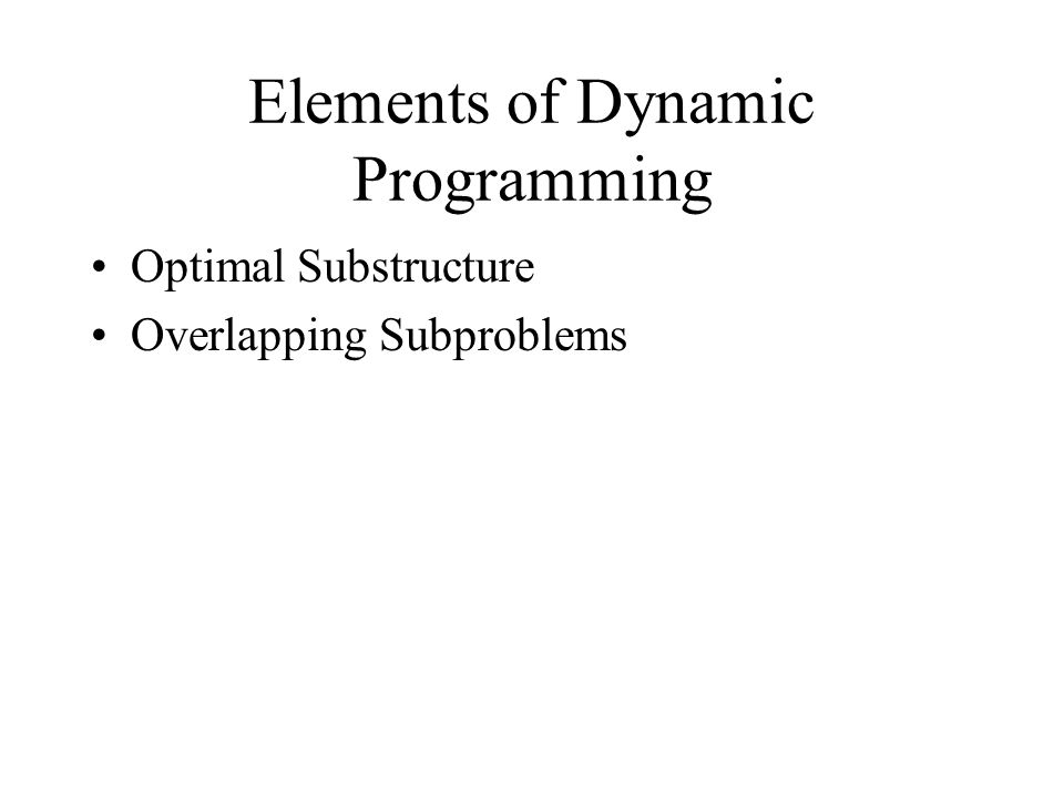 Optimal Substructure This means the optimal solution for a problem contains within it optimal solutions for subproblems.