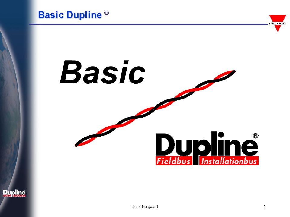 Basic Dupline Basic Dupline ® Jens Neigaard1 Basic