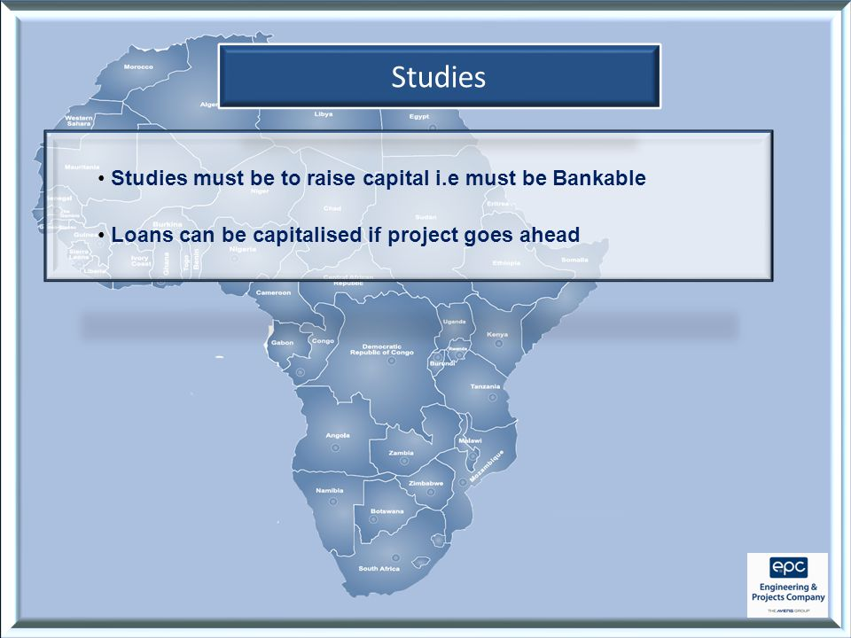 Studies Studies must be to raise capital i.e must be Bankable Loans can be capitalised if project goes ahead