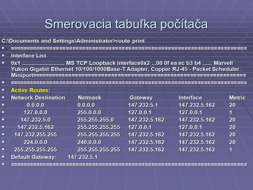 Smerovacia tabuľka počítača C:\Documents and Settings\Administrator>route print  ========================================================================  Interface List  0x1...........................