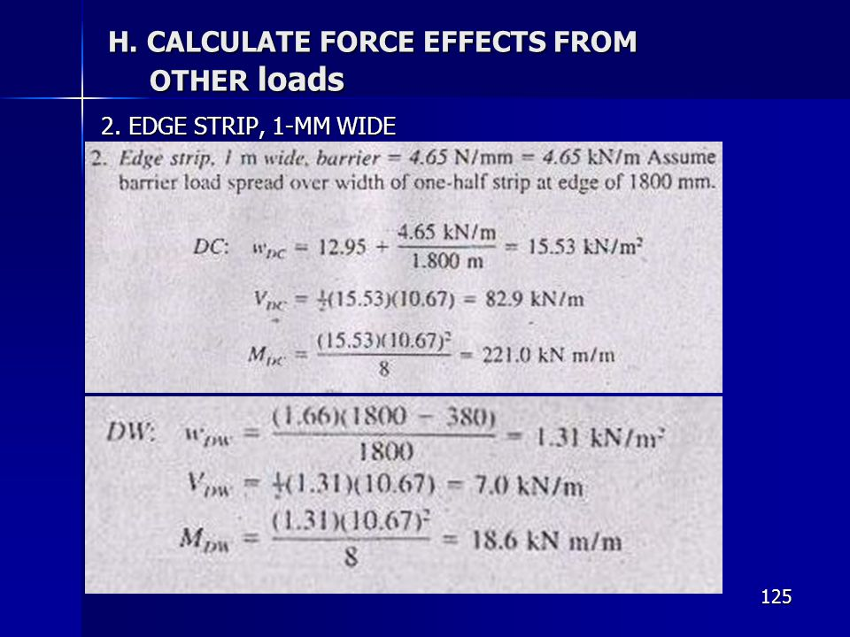 125 H. CALCULATE FORCE EFFECTS FROM OTHER loads 2. EDGE STRIP, 1-MM WIDE