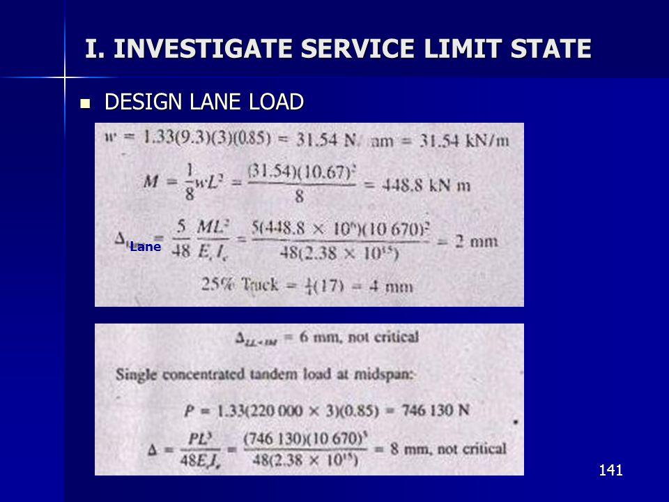 141 I. INVESTIGATE SERVICE LIMIT STATE DESIGN LANE LOAD DESIGN LANE LOAD Lane