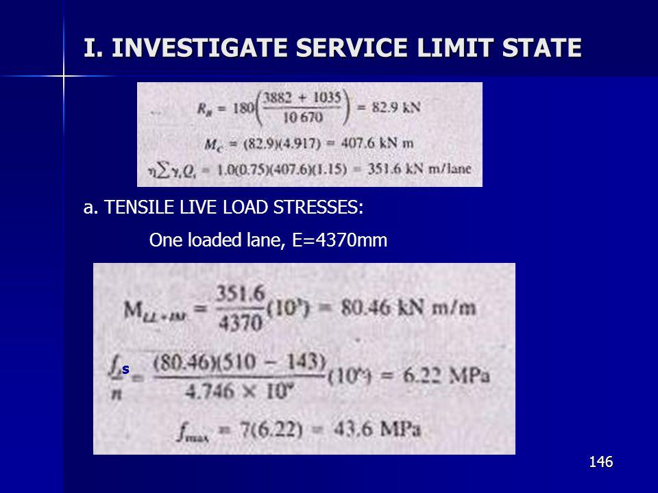 146 I. INVESTIGATE SERVICE LIMIT STATE a. TENSILE LIVE LOAD STRESSES: One loaded lane, E=4370mm s