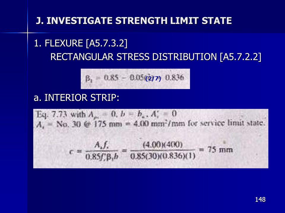 148 J. INVESTIGATE STRENGTH LIMIT STATE 1. FLEXURE [A5.7.3.2] RECTANGULAR STRESS DISTRIBUTION [A5.7.2.2] a. INTERIOR STRIP: (2/7)