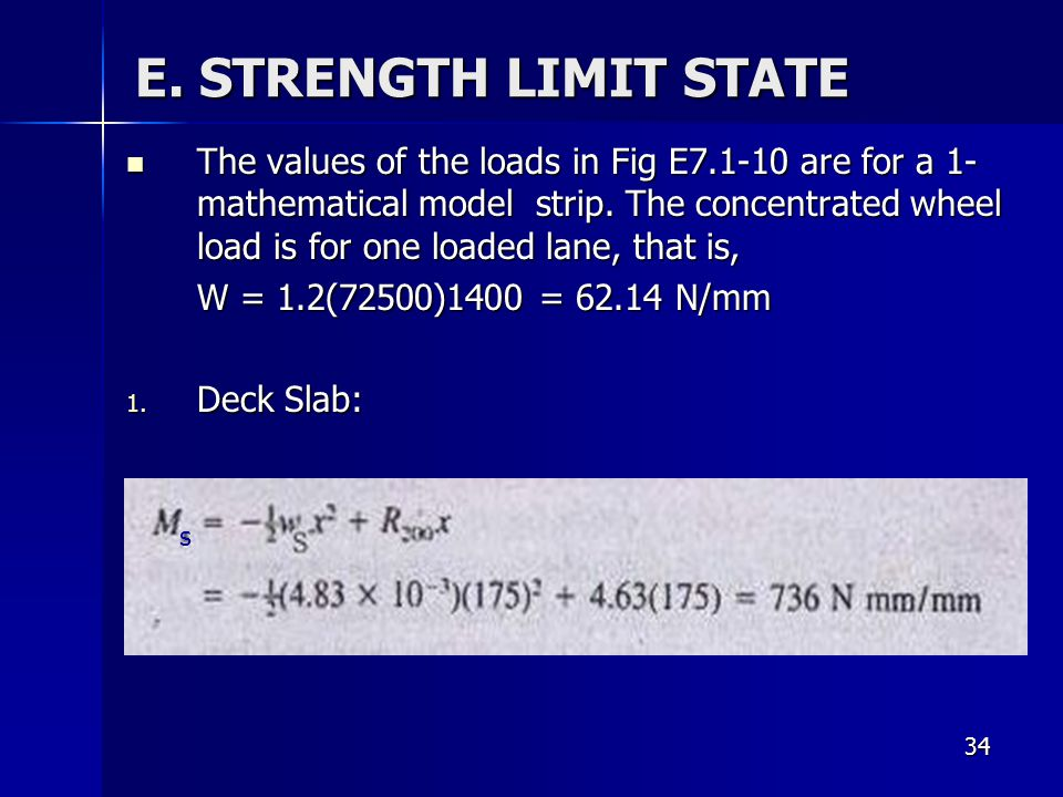 34 The values of the loads in Fig E7.1-10 are for a 1- mathematical model strip. The concentrated wheel load is for one loaded lane, that is, The valu