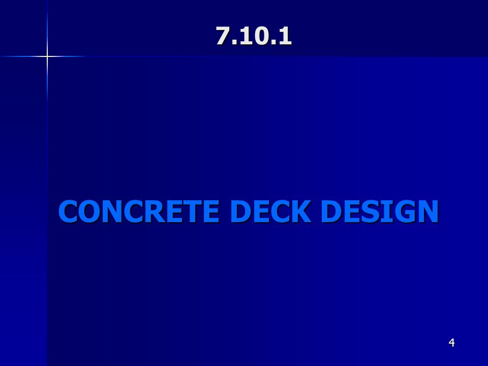 4 7.10.1 CONCRETE DECK DESIGN