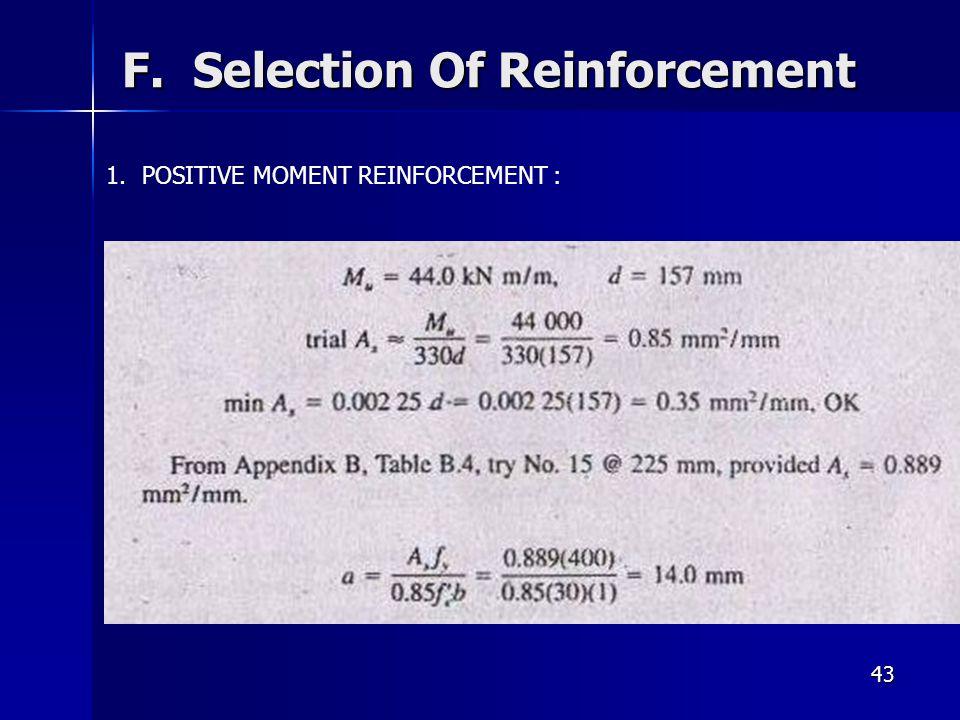 43 F. Selection Of Reinforcement 1.POSITIVE MOMENT REINFORCEMENT :