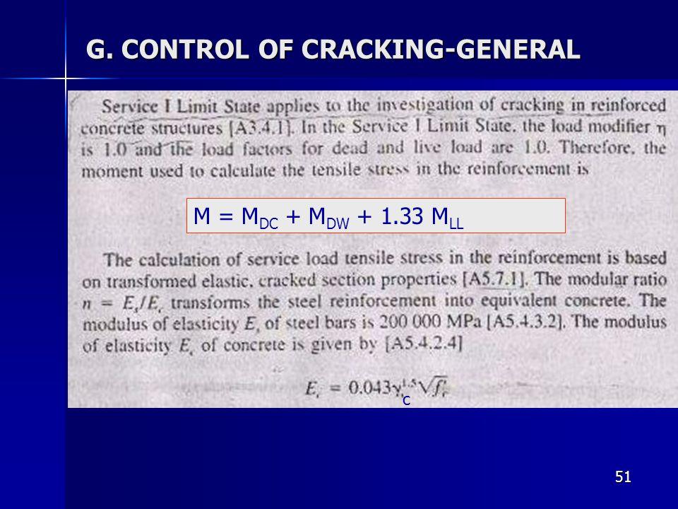 51 G. CONTROL OF CRACKING-GENERAL M = M DC + M DW + 1.33 M LL c