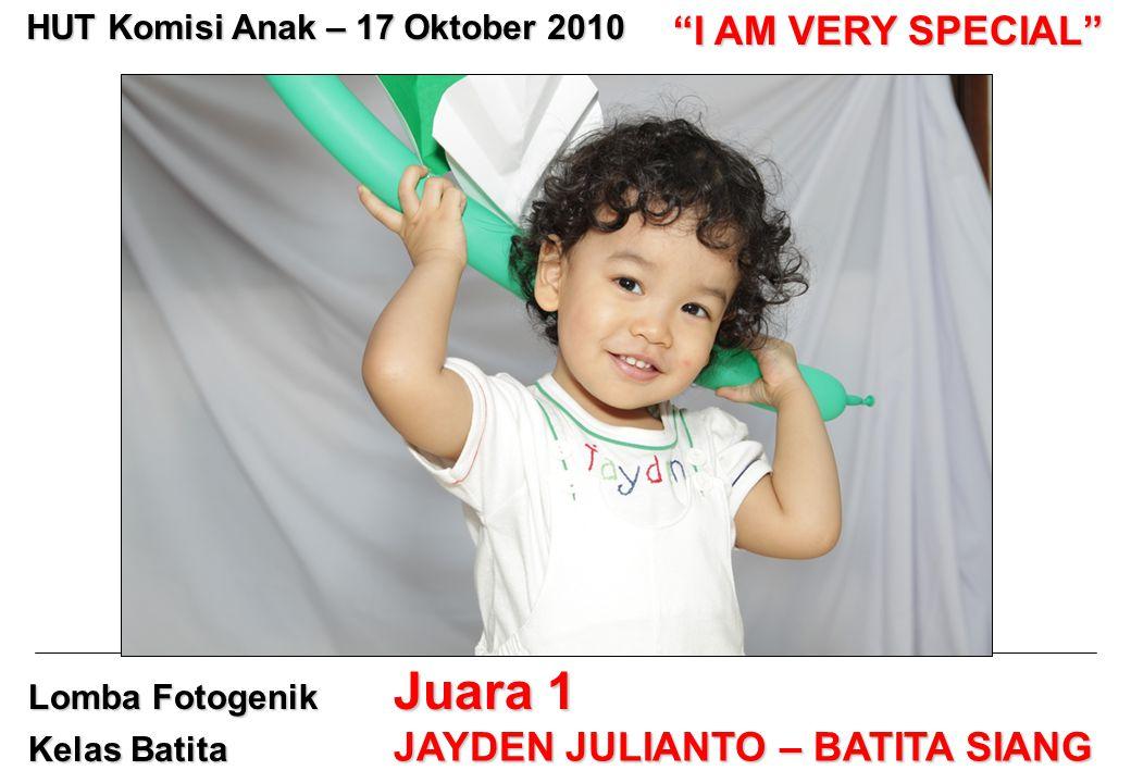 """Lomba Fotogenik Kelas Batita Juara 1 JAYDEN JULIANTO – BATITA SIANG HUT Komisi Anak – 17 Oktober 2010 """"I AM VERY SPECIAL"""""""