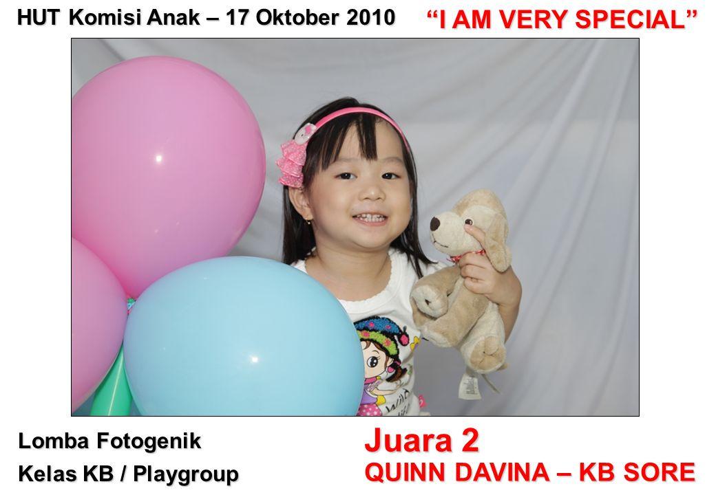 "Lomba Fotogenik Kelas KB / Playgroup Juara 2 QUINN DAVINA – KB SORE HUT Komisi Anak – 17 Oktober 2010 ""I AM VERY SPECIAL"""