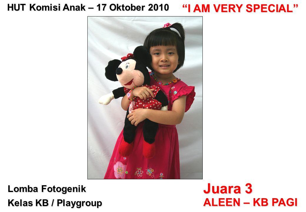 "HUT Komisi Anak – 17 Oktober 2010 ""I AM VERY SPECIAL"" Lomba Fotogenik Kelas KB / Playgroup Juara 3 ALEEN – KB PAGI"