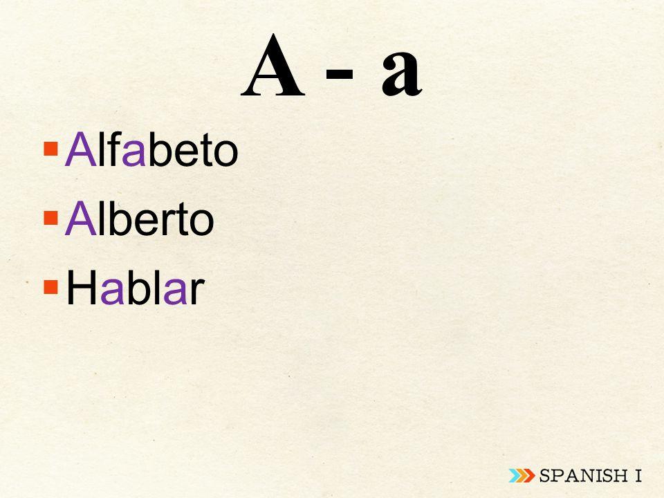 A - a  Alfabeto  Alberto  Hablar