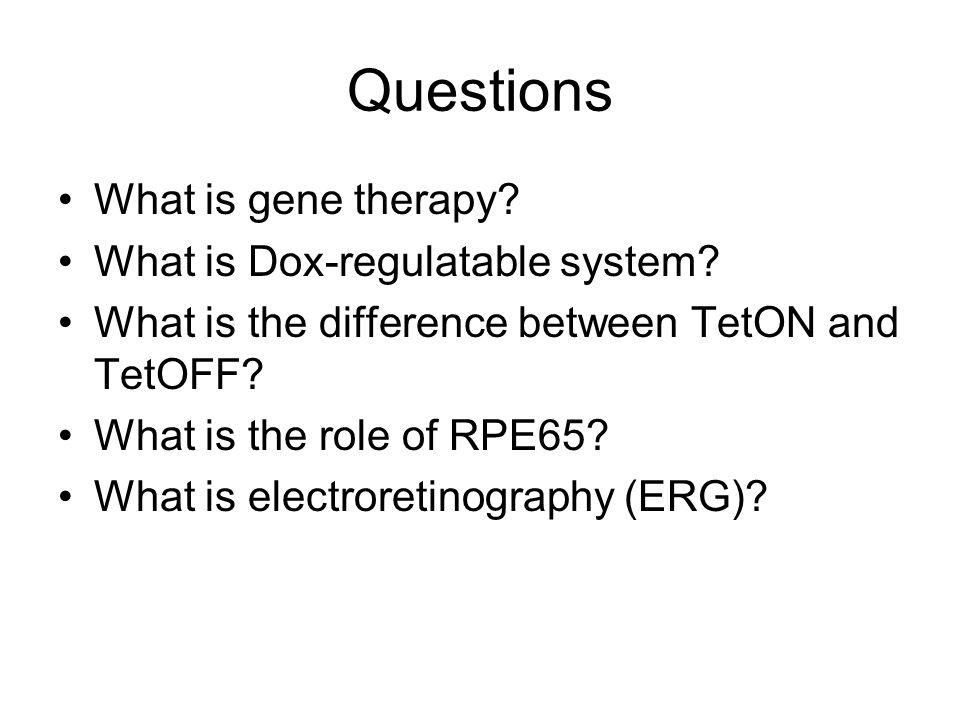 Questions What is gene therapy. What is Dox-regulatable system.